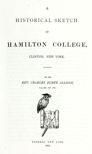 Download A historical sketch of Hamilton College, Clinton, New York.