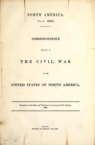 Correspondence relating to the Civil War in the United States of North America by Great Britain. Foreign Office