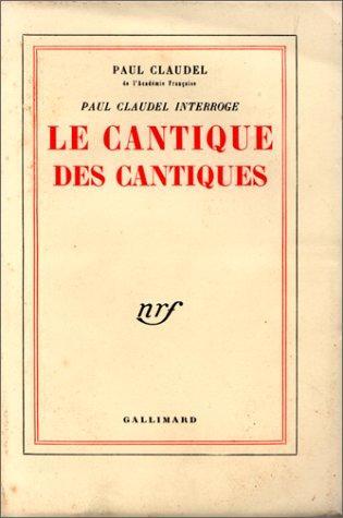 Paul Claudel interroge le Cantique des cantiques