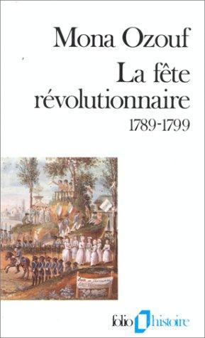 La fête révolutionnaire, 1789-1799