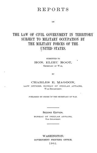 Download Reports on the law of civil government in territory subject to military occupation by the military forces of the United States.