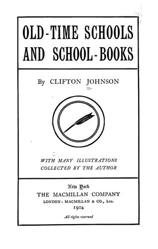 Download Old-time schools and school-books