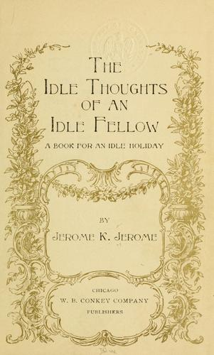 Download The idle thoughts of an idle fellow.
