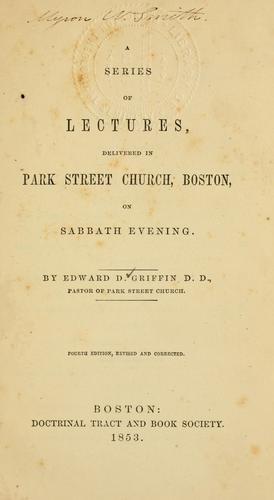 A series of lectures, delivered in Park street church, Boston, on Sabbath evening.