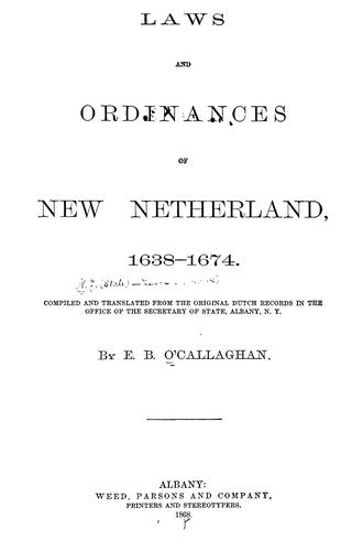 Laws and ordinances of New Netherland, 1638-1674.