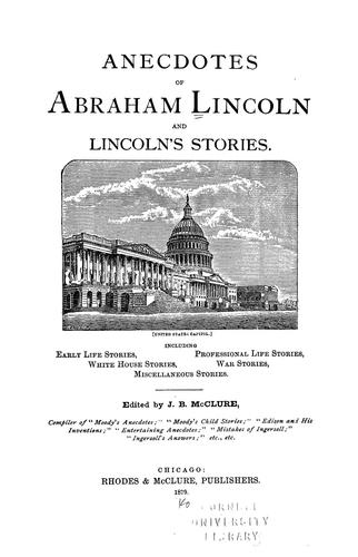 Anecdotes of Abraham Lincoln and Lincoln's stories.