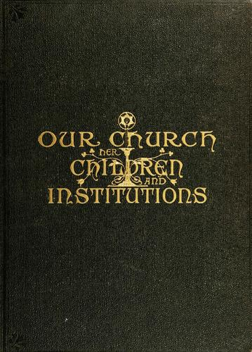 Download Our church, her children and institutions.