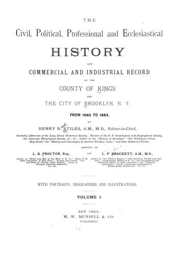 The civil, political, professional and ecclesiastical history, and commercial and industrial record of the county of Kings and the city of Brooklyn, N. Y., from 1683 to 1884