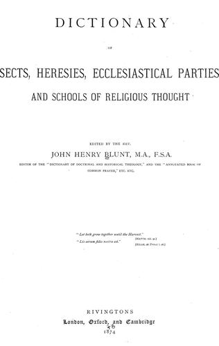 Dictionary of sects, heresies, ecclesiastical parties, and schools of religious thought.