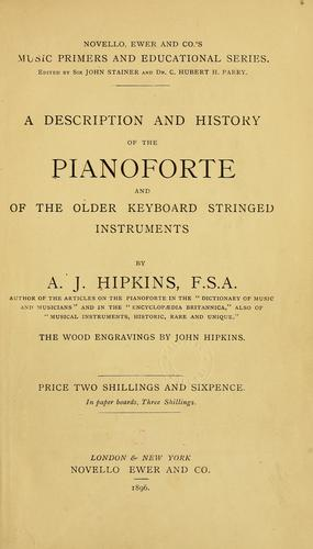 A description and history of the pianoforte and of the older keyboard stringed instruments