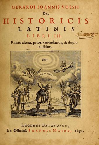 Download Gerardi Joannis Vossi De historicis latinis libri III.
