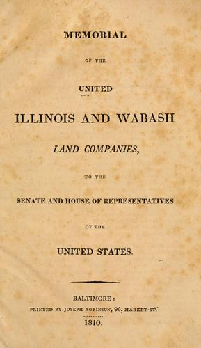Memorial of the United Illinois and Wabash Land Companies to the Senate and House of Representatives of the United States.