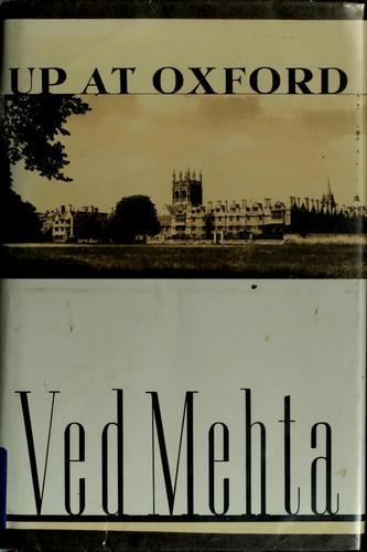 Up at Oxford by Ved Mehta