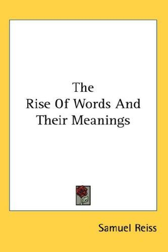 The Rise Of Words And Their Meanings