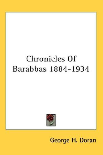 Chronicles Of Barabbas 1884-1934