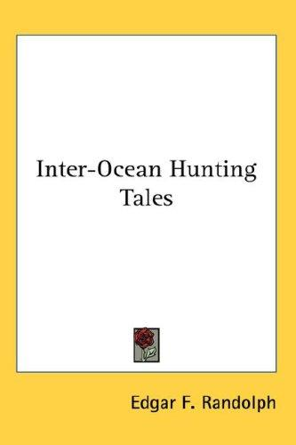 Inter-Ocean Hunting Tales