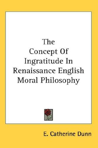 The Concept Of Ingratitude In Renaissance English Moral Philosophy