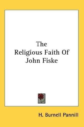 The Religious Faith Of John Fiske