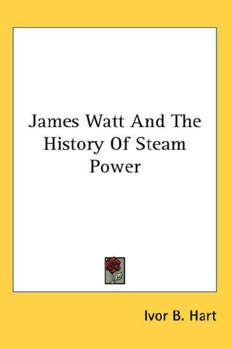 Download James Watt And The History Of Steam Power
