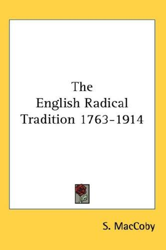 The English Radical Tradition 1763-1914