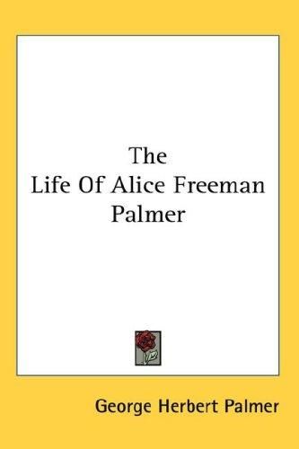 The Life Of Alice Freeman Palmer