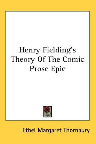 Henry Fielding's Theory Of The Comic Prose Epic