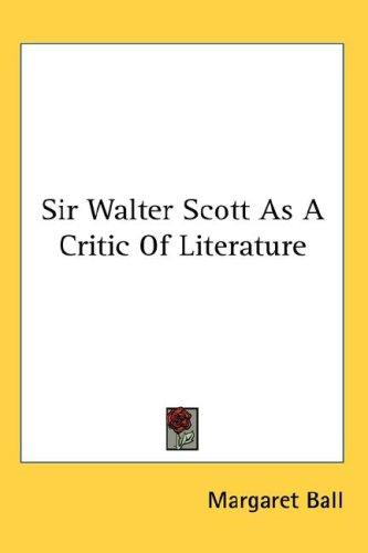 Download Sir Walter Scott As A Critic Of Literature