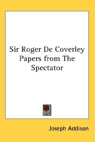 Sir Roger De Coverley Papers from The Spectator