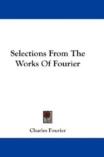 Selections From The Works Of Fourier