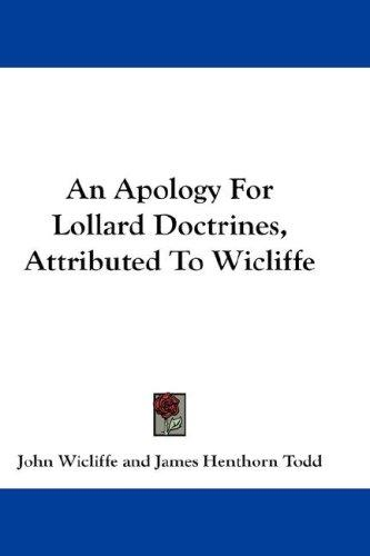 An Apology For Lollard Doctrines, Attributed To Wicliffe