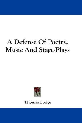 A Defense Of Poetry, Music And Stage-Plays