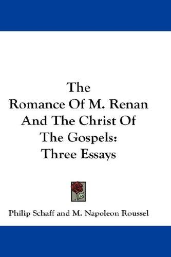 The Romance Of M. Renan And The Christ Of The Gospels