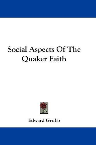 Social Aspects Of The Quaker Faith