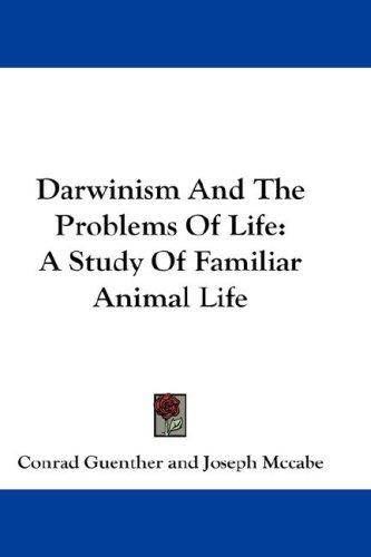Darwinism And The Problems Of Life