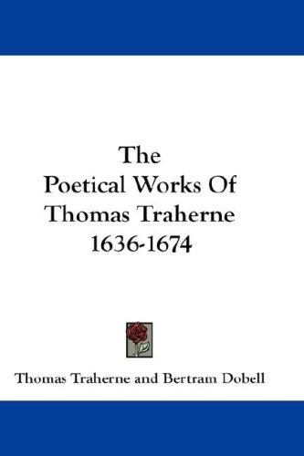 Download The Poetical Works Of Thomas Traherne 1636-1674