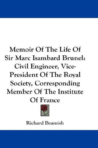 Memoir Of The Life Of Sir Marc Isambard Brunel