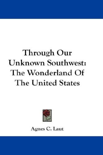 Through Our Unknown Southwest