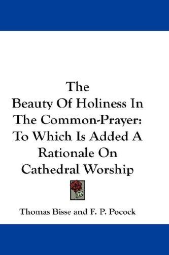 The Beauty Of Holiness In The Common-Prayer