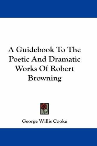 Download A Guidebook To The Poetic And Dramatic Works Of Robert Browning