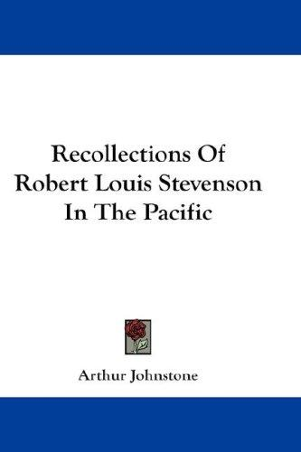 Download Recollections Of Robert Louis Stevenson In The Pacific