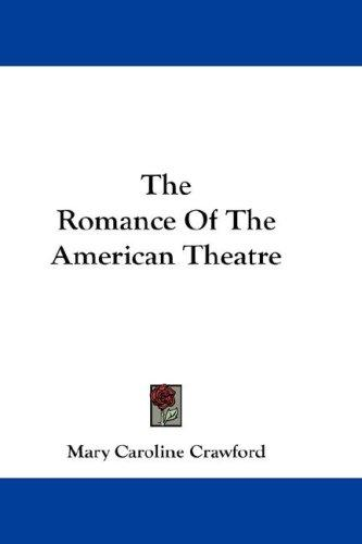 The Romance Of The American Theatre