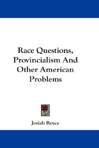 Race Questions, Provincialism And Other American Problems