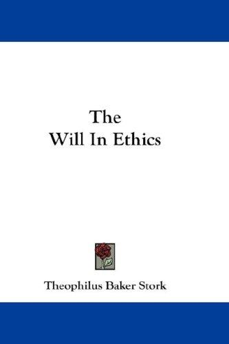 The Will In Ethics