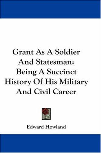 Download Grant As A Soldier And Statesman
