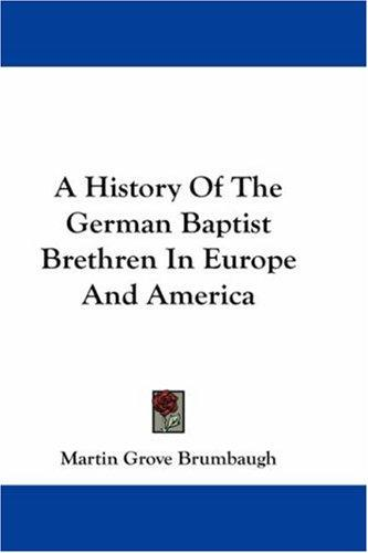 Download A History Of The German Baptist Brethren In Europe And America