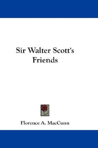 Sir Walter Scott's Friends