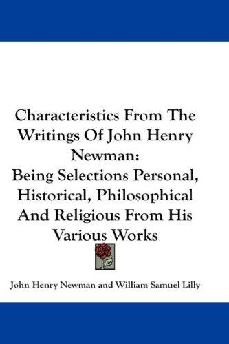 Characteristics From The Writings Of John Henry Newman