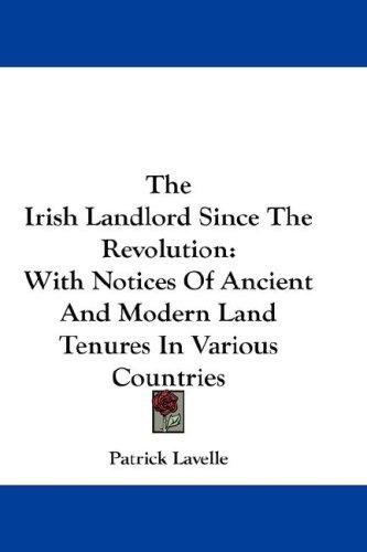 The Irish Landlord Since The Revolution