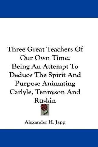 Three Great Teachers Of Our Own Time