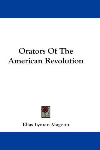 Orators Of The American Revolution